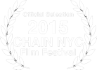 Chain NYC Film Festival 2015 Official Selection